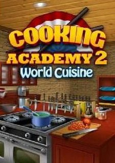 Cooking Academy 2: World Cusine