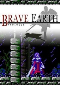 Обложка Brave Earth: Prologue