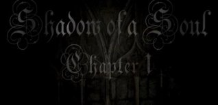 Shadow of a Soul: Chapter 1. Видео #1