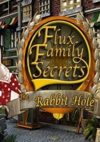 Обложка Flux Family Secrets - The Rabbit Hole