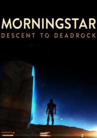 Обложка Morningstar: Descent to Deadrock
