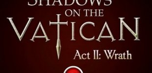 Shadows on the Vatican. Act 2: Wrath. Видео #1