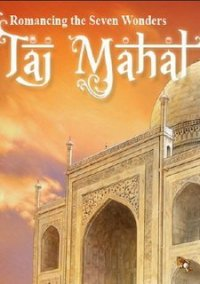 Обложка Romancing the Seven Wonders: Taj Mahal
