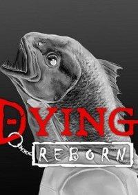 DYING: Reborn – фото обложки игры