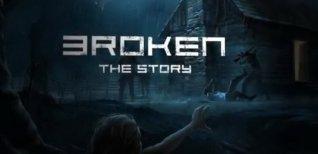 Broken. Трейлер для Kickstarter