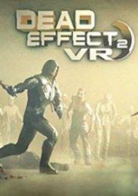 Dead Effect 2 VR – фото обложки игры