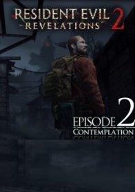 Resident Evil: Revelations 2 - Episode 2: Contemplation