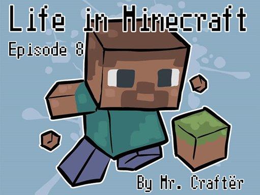 Life in Minecraft. Episode 8