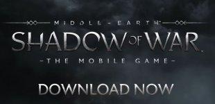 Middle-earth: Shadow of War. Трейлер к выходу мобильной версии