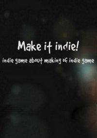 Make it indie! – фото обложки игры